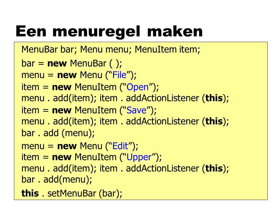 Een menuregel maken MenuBar bar; Menu menu; MenuItem item; bar = new MenuBar ( ); this.