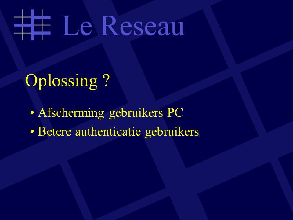 Oplossing ? Afscherming gebruikers PC Betere authenticatie gebruikers