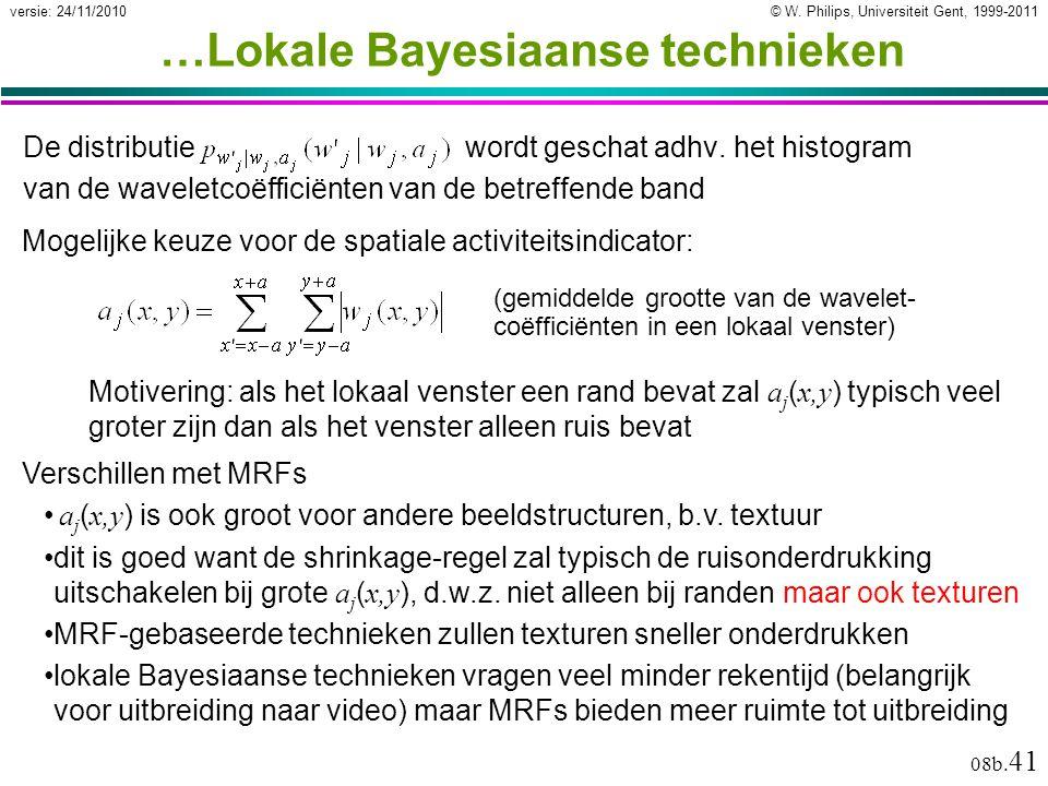 © W. Philips, Universiteit Gent, 1999-2011versie: 24/11/2010 08b. 41 Verschillen met MRFs a j ( x,y ) is ook groot voor andere beeldstructuren, b.v. t