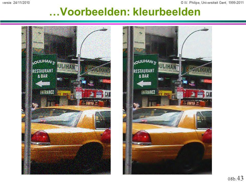 © W. Philips, Universiteit Gent, 1999-2011versie: 24/11/2010 08b. 43 …Voorbeelden: kleurbeelden