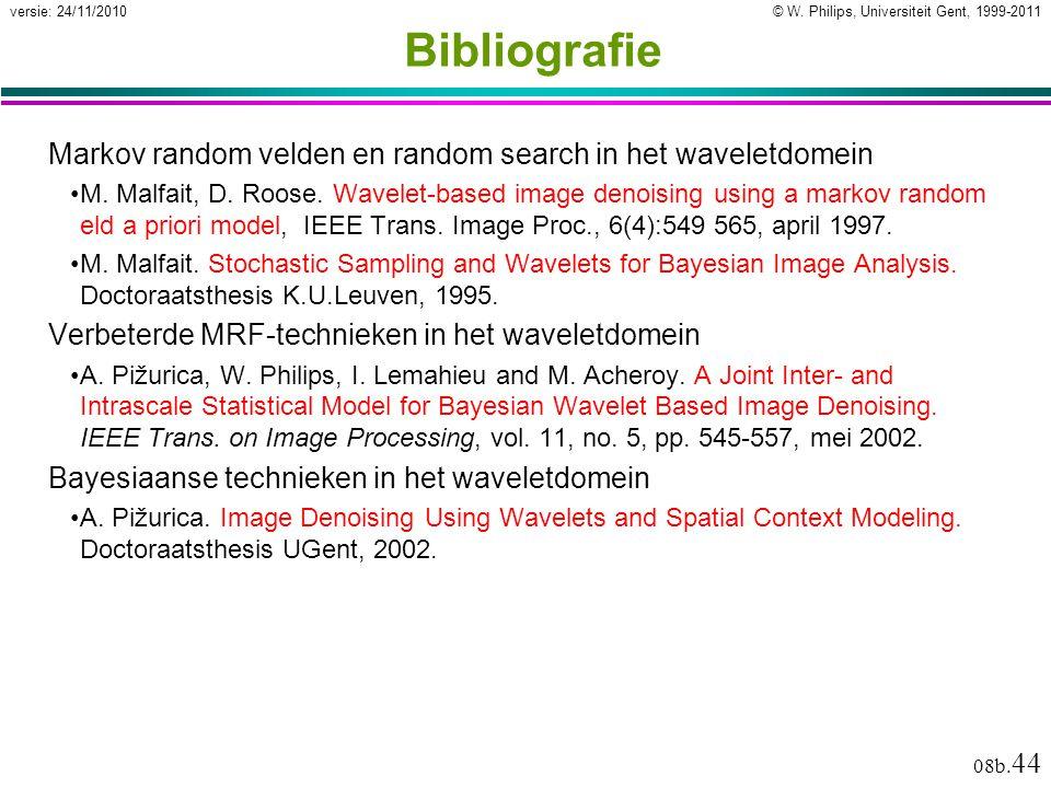 © W. Philips, Universiteit Gent, 1999-2011versie: 24/11/2010 08b. 44 Bibliografie Markov random velden en random search in het waveletdomein M. Malfai