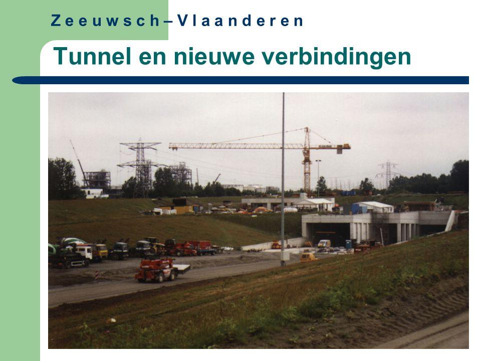 Z e e u w s c h – V l a a n d e r e n Tunnel en nieuwe verbindingen