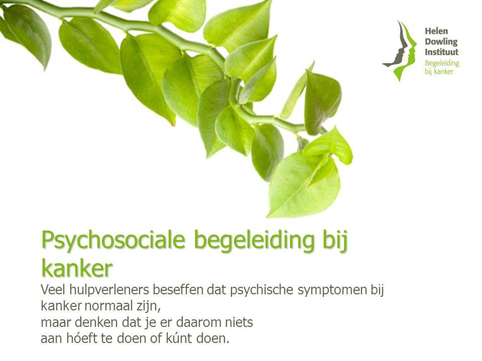 Psychosociale begeleiding bij kanker Veel hulpverleners beseffen dat psychische symptomen bij kanker normaal zijn, maar denken dat je er daarom niets
