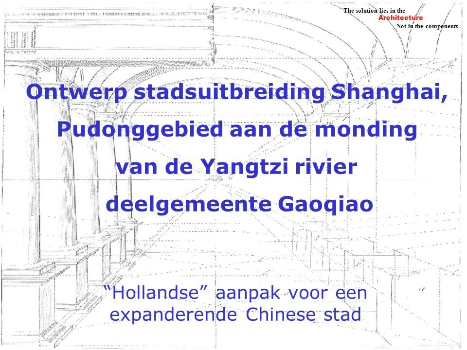 Architecture Not in the components The solution lies in the De invulling (logisch)
