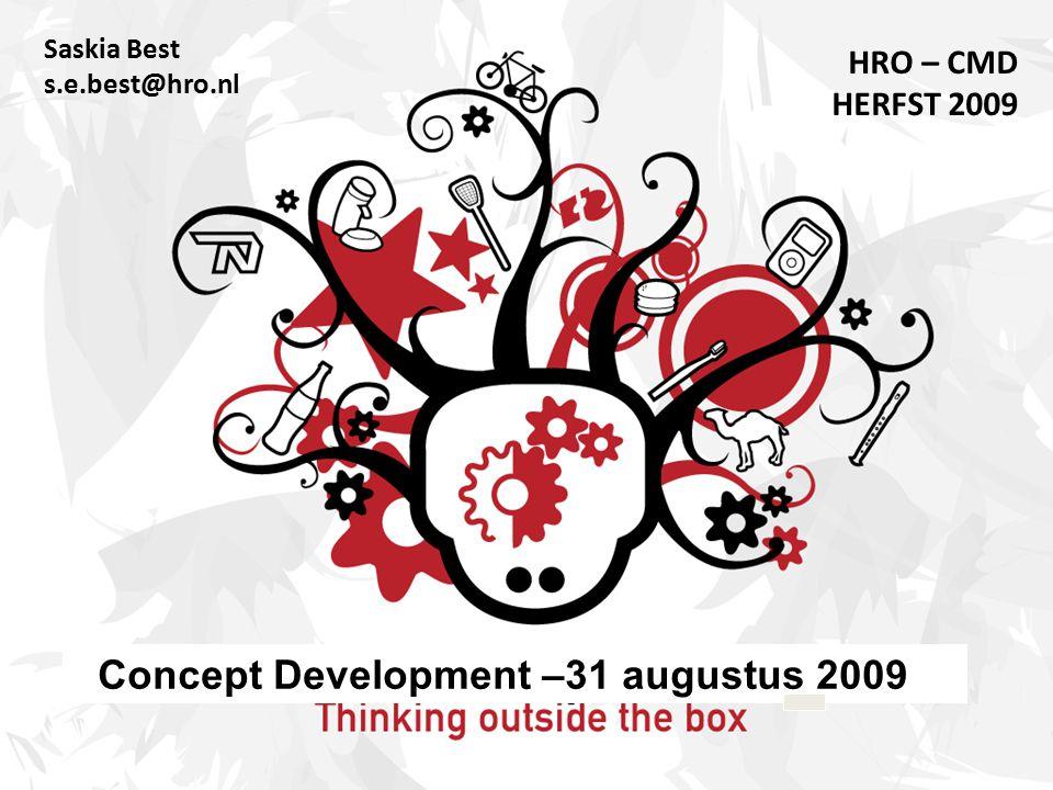 Saskia Best s.e.best@hro.nl HRO – CMD HERFST 2009 Concept Development –31 augustus 2009