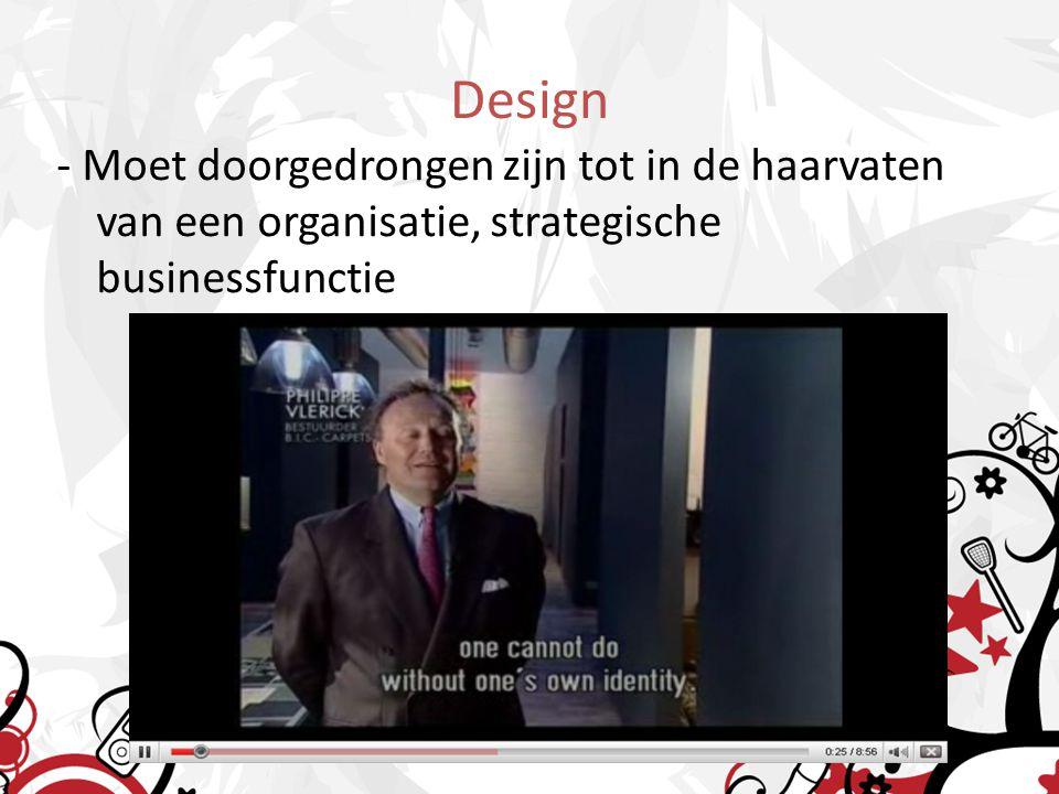 Design - Moet doorgedrongen zijn tot in de haarvaten van een organisatie, strategische businessfunctie