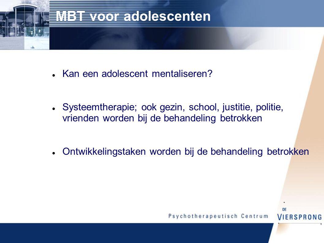 MBT voor adolescenten Kan een adolescent mentaliseren.