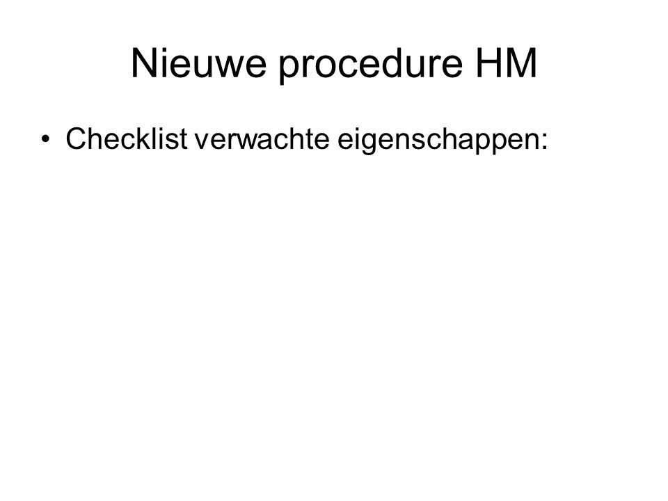 Nieuwe procedure HM Checklist verwachte eigenschappen: