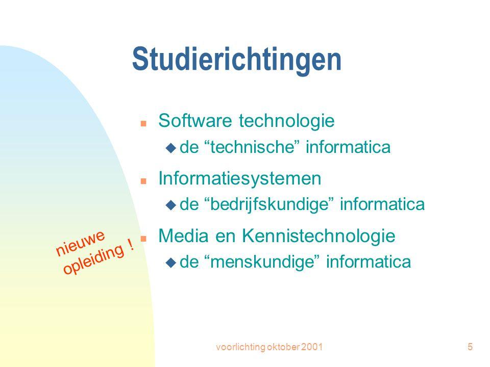 """voorlichting oktober 20015 Studierichtingen n Software technologie u de """"technische"""" informatica n Informatiesystemen u de """"bedrijfskundige"""" informati"""