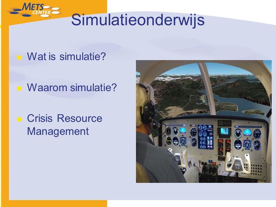 Simulatieonderwijs Wat is simulatie? Waarom simulatie? Crisis Resource Management