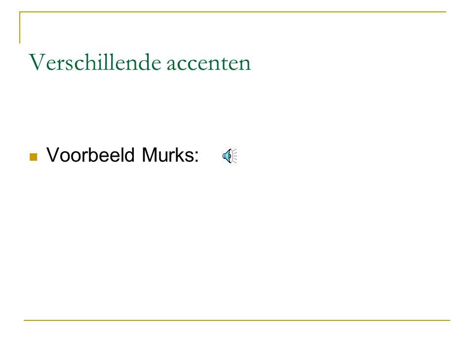 Verschillende accenten Voorbeeld Murks: