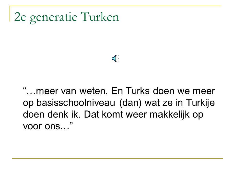 2e generatie Turken …meer van weten.
