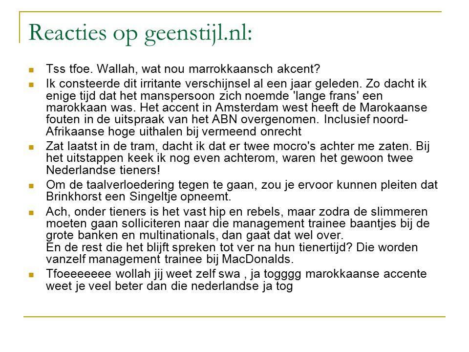 Reacties op geenstijl.nl: Tss tfoe.Wallah, wat nou marrokkaansch akcent.