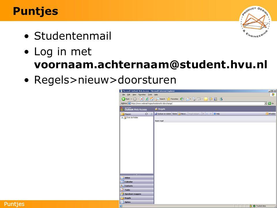 Puntjes 4 Studentenmail Log in met voornaam.achternaam@student.hvu.nl Regels>nieuw>doorsturen