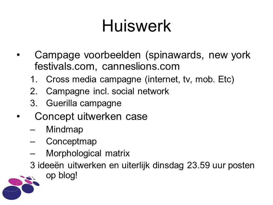 Huiswerk Campage voorbeelden (spinawards, new york festivals.com, canneslions.com 1.Cross media campagne (internet, tv, mob.