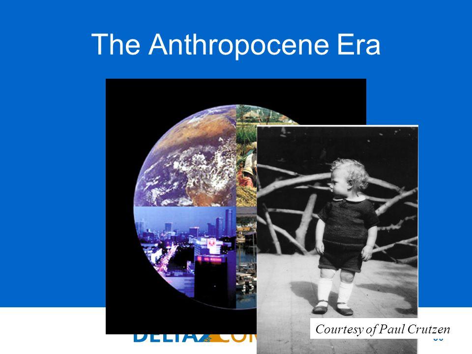 30 The Anthropocene Era Courtesy of Paul Crutzen