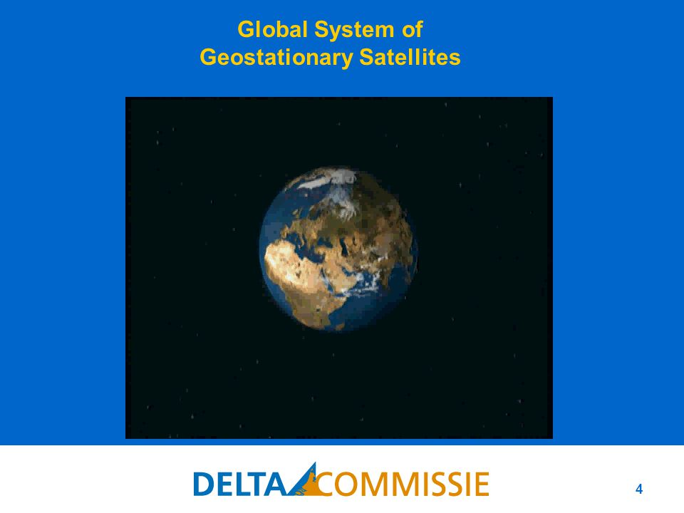 5 WMO WWW's space-based component of the Global Observing System (2004) Unparalleled international cooperation has been achieved in satellite activities*