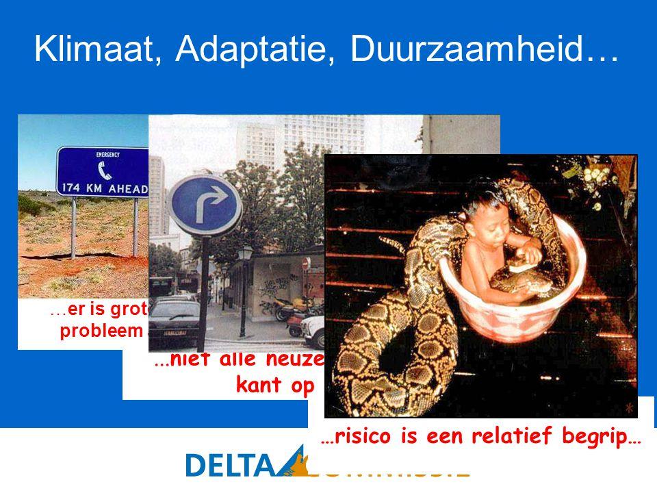 45 Klimaat, Adaptatie, Duurzaamheid… …er is grote urgentie om het probleem aan te pakken…...niet alle neuzen zijn de zelfde kant op gericht… …risico is een relatief begrip…