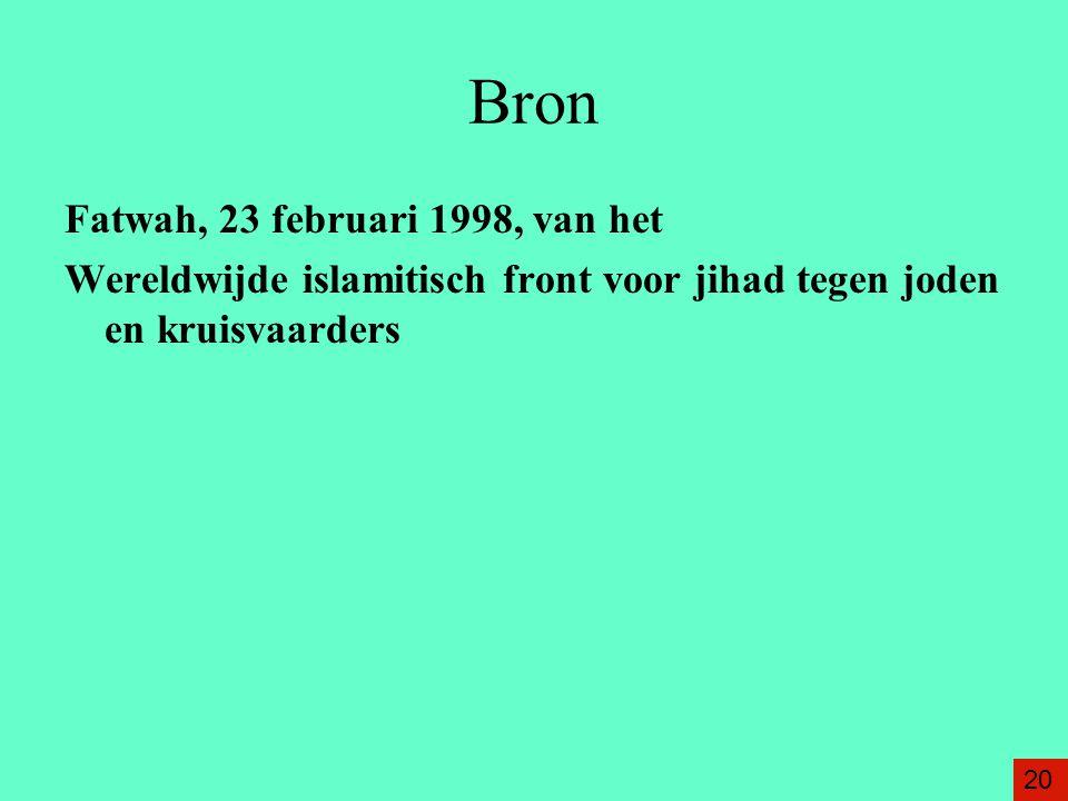 Bron Fatwah, 23 februari 1998, van het Wereldwijde islamitisch front voor jihad tegen joden en kruisvaarders 20
