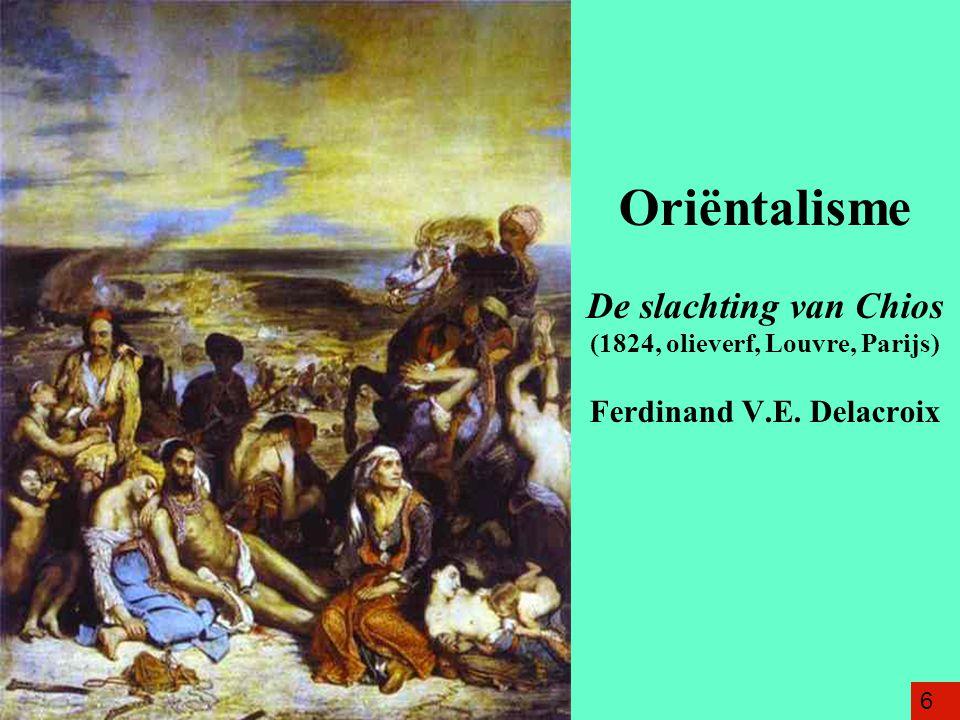 Oriëntalisme De slachting van Chios (1824, olieverf, Louvre, Parijs) Ferdinand V.E. Delacroix 6