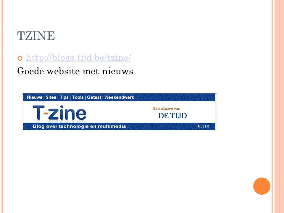 TZINE http://blogs.tijd.be/tzine/ Goede website met nieuws