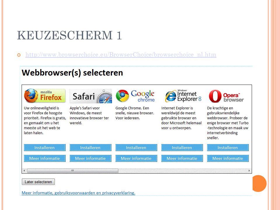KEUZESCHERM 1 http://www.browserchoice.eu/BrowserChoice/browserchoice_nl.htm