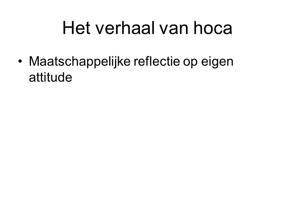 Het verhaal van hoca Maatschappelijke reflectie op eigen attitude