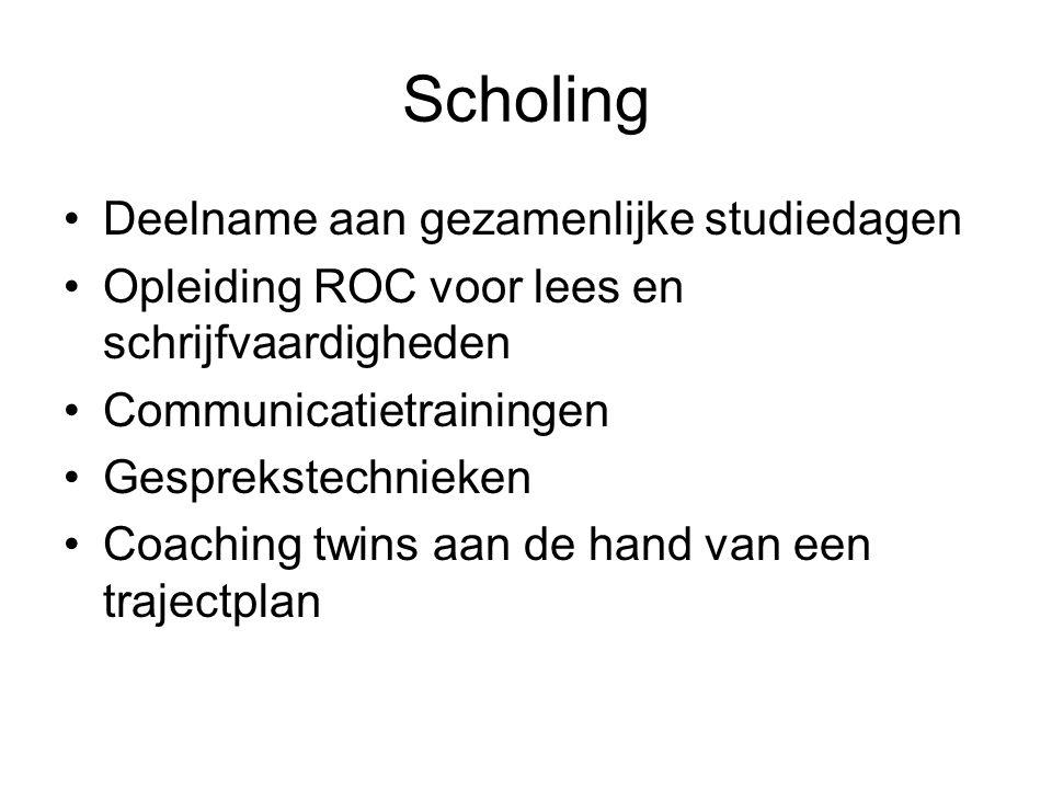 Scholing Deelname aan gezamenlijke studiedagen Opleiding ROC voor lees en schrijfvaardigheden Communicatietrainingen Gesprekstechnieken Coaching twins aan de hand van een trajectplan