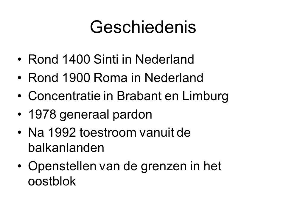 Geschiedenis Rond 1400 Sinti in Nederland Rond 1900 Roma in Nederland Concentratie in Brabant en Limburg 1978 generaal pardon Na 1992 toestroom vanuit de balkanlanden Openstellen van de grenzen in het oostblok