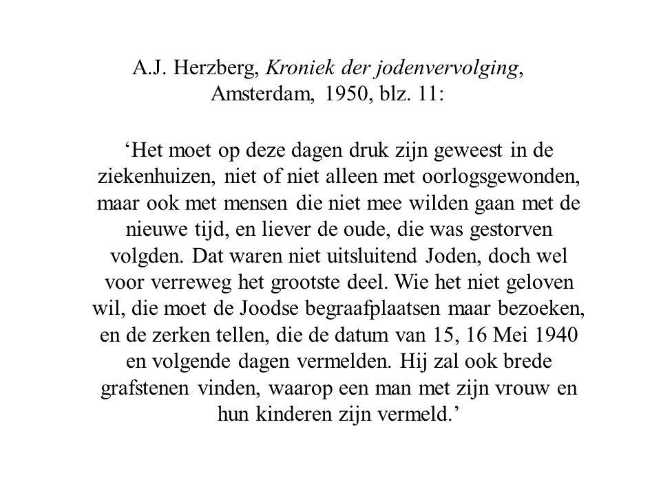 A.J. Herzberg, Kroniek der jodenvervolging, Amsterdam, 1950, blz.
