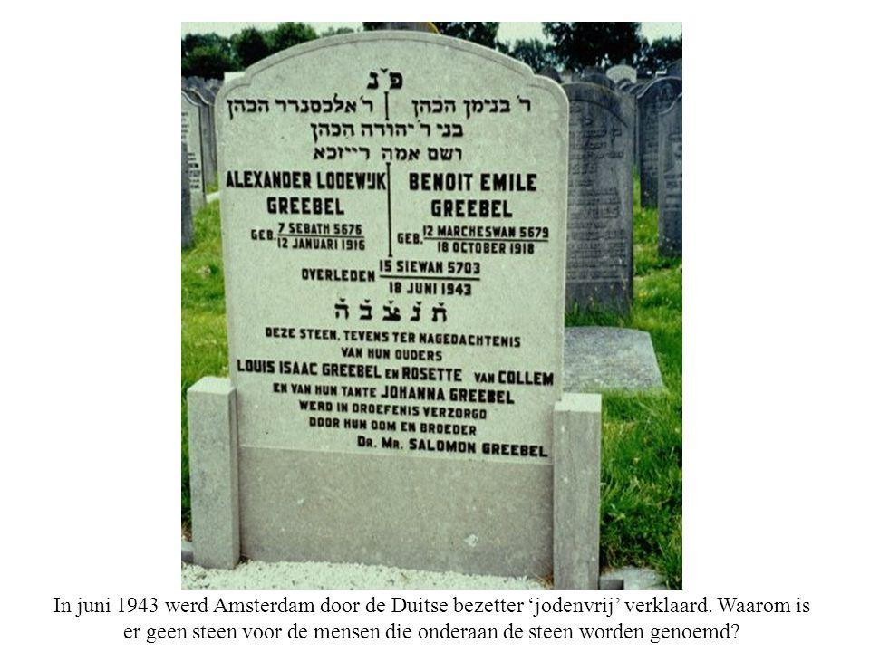 In juni 1943 werd Amsterdam door de Duitse bezetter 'jodenvrij' verklaard.
