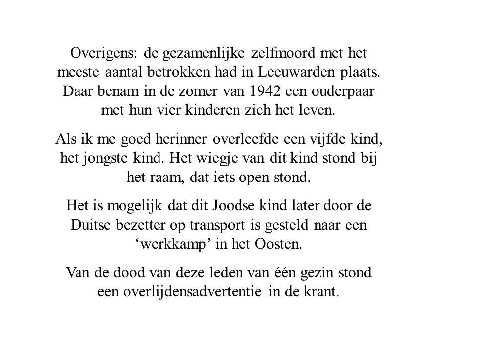 Overigens: de gezamenlijke zelfmoord met het meeste aantal betrokken had in Leeuwarden plaats.