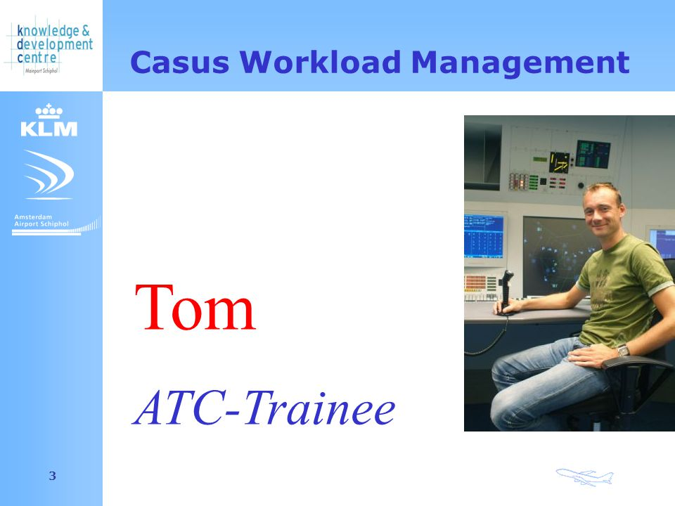 Amsterdam Airport Schiphol 3 Casus Workload Management Tom ATC-Trainee