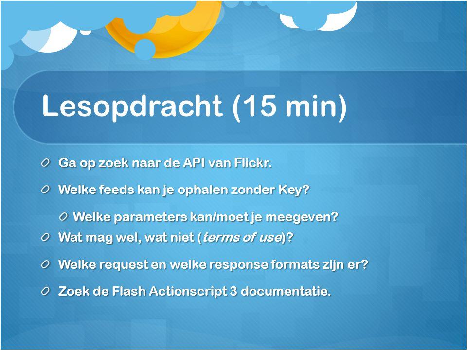 Lesopdracht (15 min) Ga op zoek naar de API van Flickr.