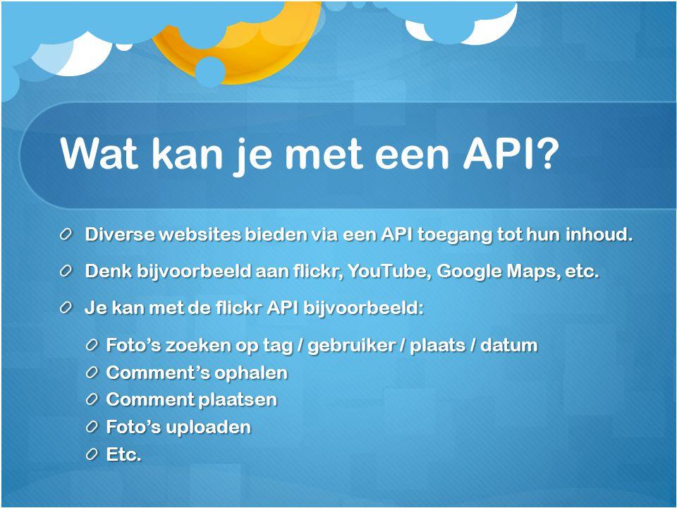 Wat kan je met een API. Diverse websites bieden via een API toegang tot hun inhoud.