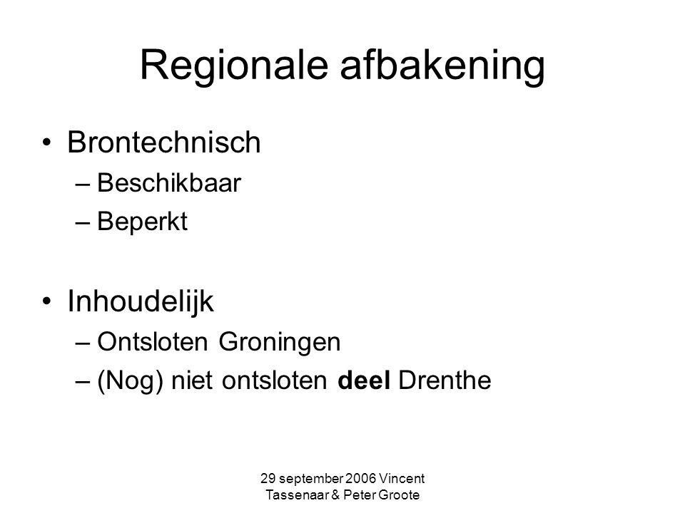 29 september 2006 Vincent Tassenaar & Peter Groote Slotakkoord Beperkingen materiaal Netwerk: welke gewichten Punten ipv lijnen (stations & haltes) Heeft infrastructuur geen effect?