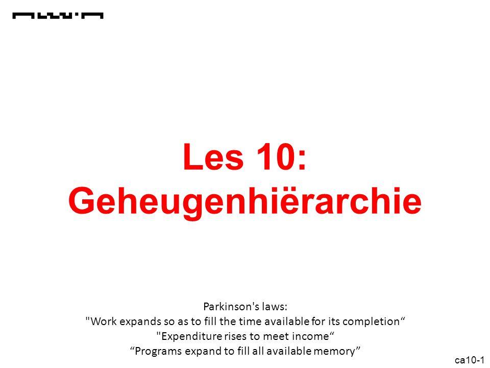 ca10-1 Les 10: Geheugenhiërarchie Parkinson's laws: