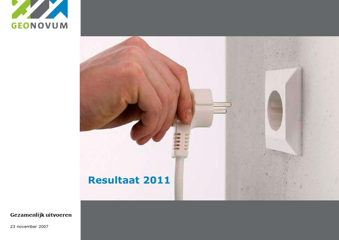 23 november 2007 Gezamenlijk uitvoeren Resultaat 2011