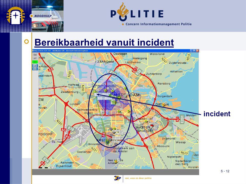 5 - 12 Bereikbaarheid vanuit incident incident