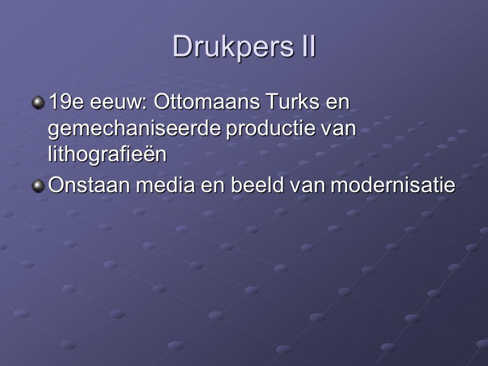 Drukpers II 19e eeuw: Ottomaans Turks en gemechaniseerde productie van lithografieën Onstaan media en beeld van modernisatie