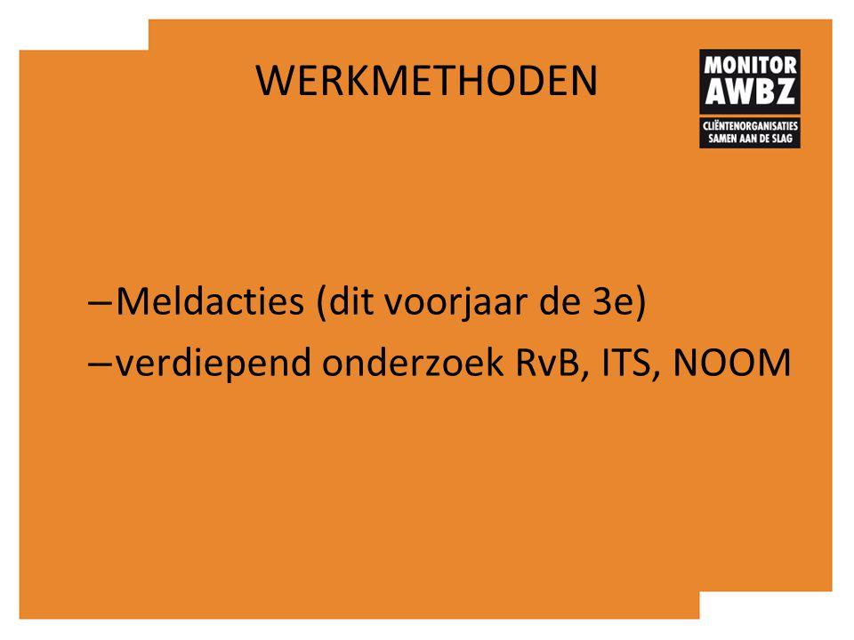 WERKMETHODEN – Meldacties (dit voorjaar de 3e) – verdiepend onderzoek RvB, ITS, NOOM