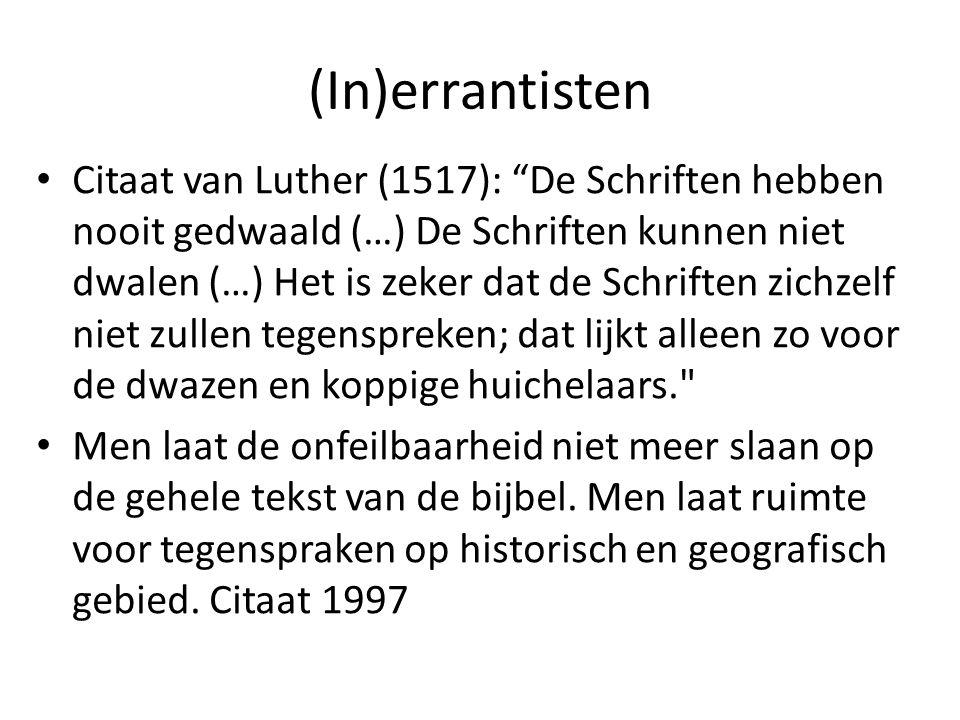 """(In)errantisten Citaat van Luther (1517): """"De Schriften hebben nooit gedwaald (…) De Schriften kunnen niet dwalen (…) Het is zeker dat de Schriften zi"""