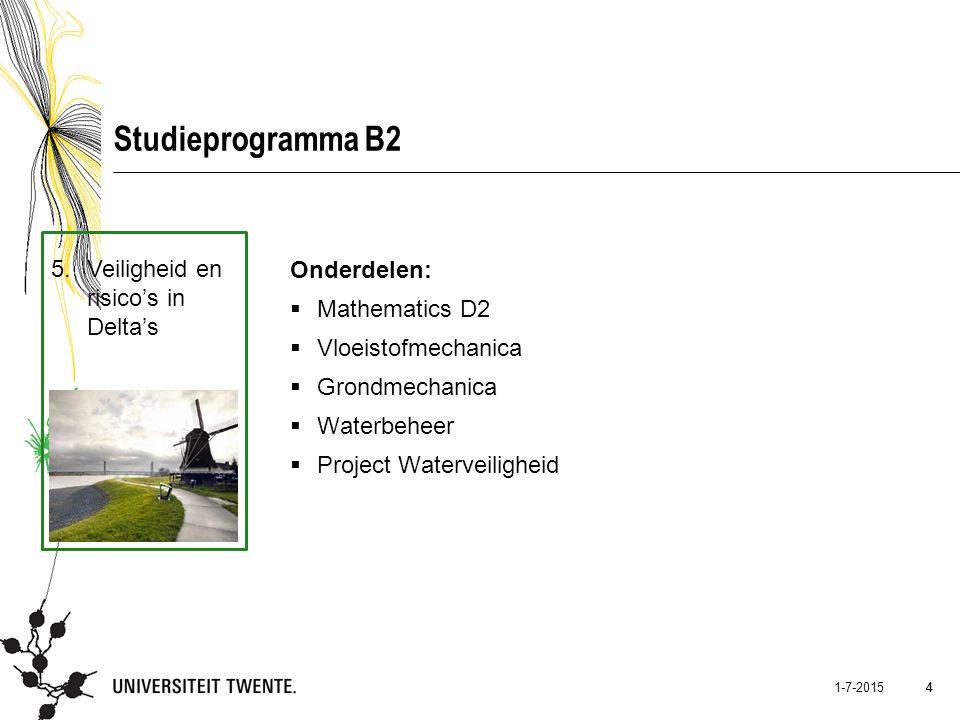 5 1-7-2015 5 Studieprogramma B2 6.Sustainable Civil Engineering Onderdelen:  Building Technologies & Design  Infrastructure Technologies & Design  Focused Study