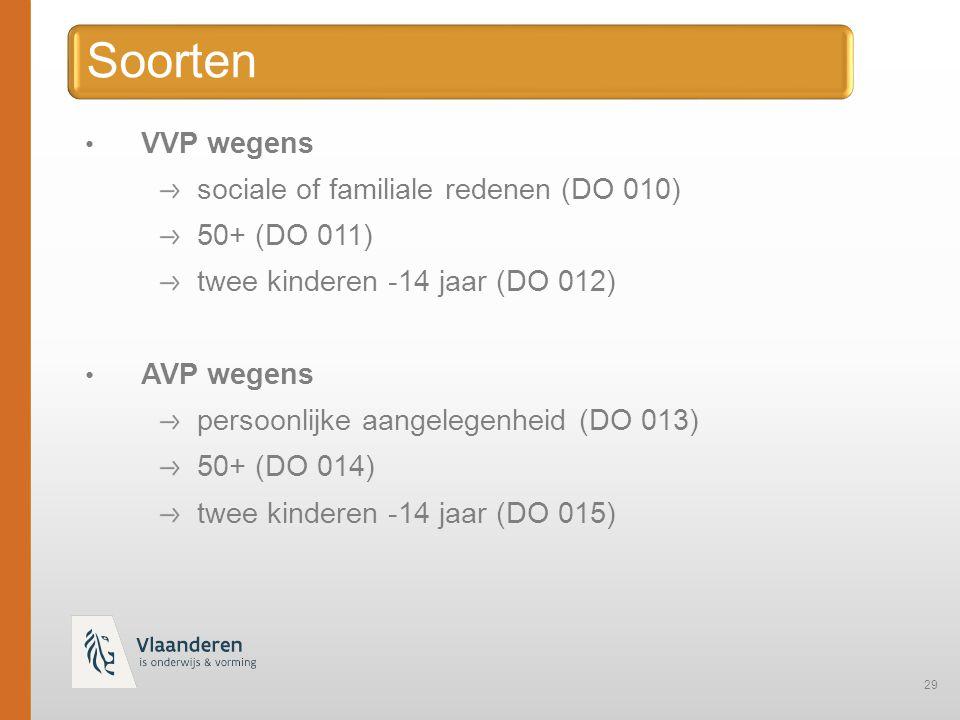 29 VVP wegens sociale of familiale redenen (DO 010) 50+ (DO 011) twee kinderen -14 jaar (DO 012) AVP wegens persoonlijke aangelegenheid (DO 013) 50+ (DO 014) twee kinderen -14 jaar (DO 015)