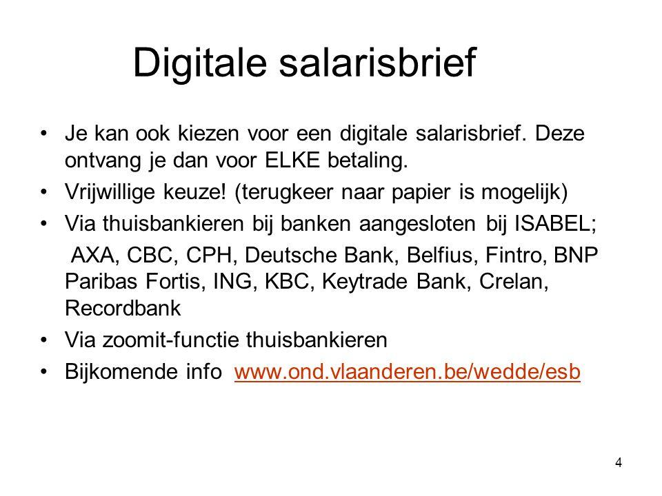 Digitale salarisbrief wordt de standaard Vanaf september 2015 krijgen heel wat onderwijscollega's hun salarisbrief elektronisch via het ZOOMIT-systeem.
