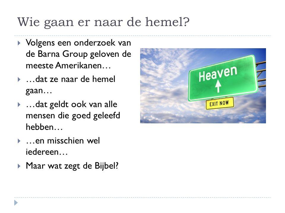 Wie gaan er naar de hemel.
