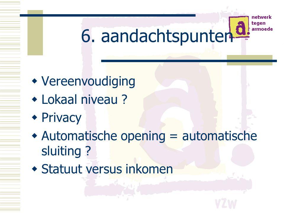 6. aandachtspunten  Vereenvoudiging  Lokaal niveau .