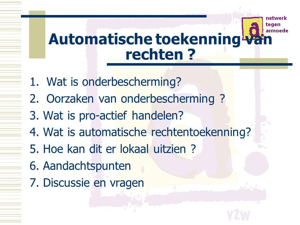 Automatische toekenning van rechten . 1.Wat is onderbescherming.