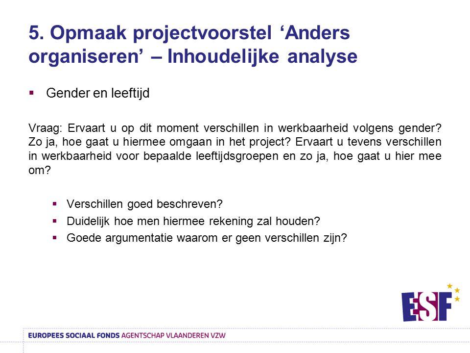 5. Opmaak projectvoorstel 'Anders organiseren' – Inhoudelijke analyse  Gender en leeftijd Vraag: Ervaart u op dit moment verschillen in werkbaarheid