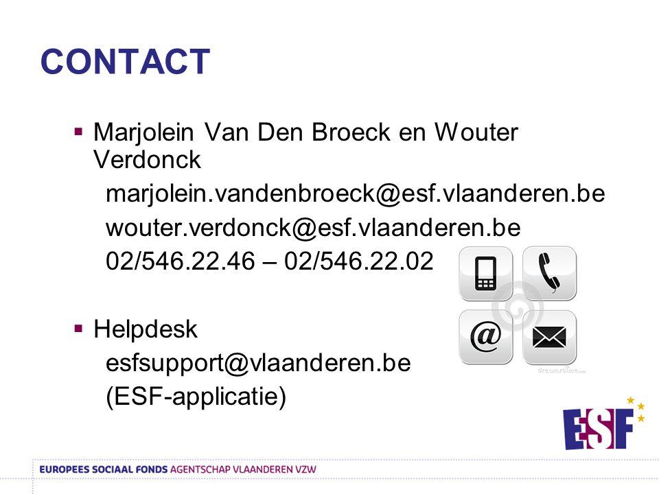 CONTACT  Marjolein Van Den Broeck en Wouter Verdonck marjolein.vandenbroeck@esf.vlaanderen.be wouter.verdonck@esf.vlaanderen.be 02/546.22.46 – 02/546